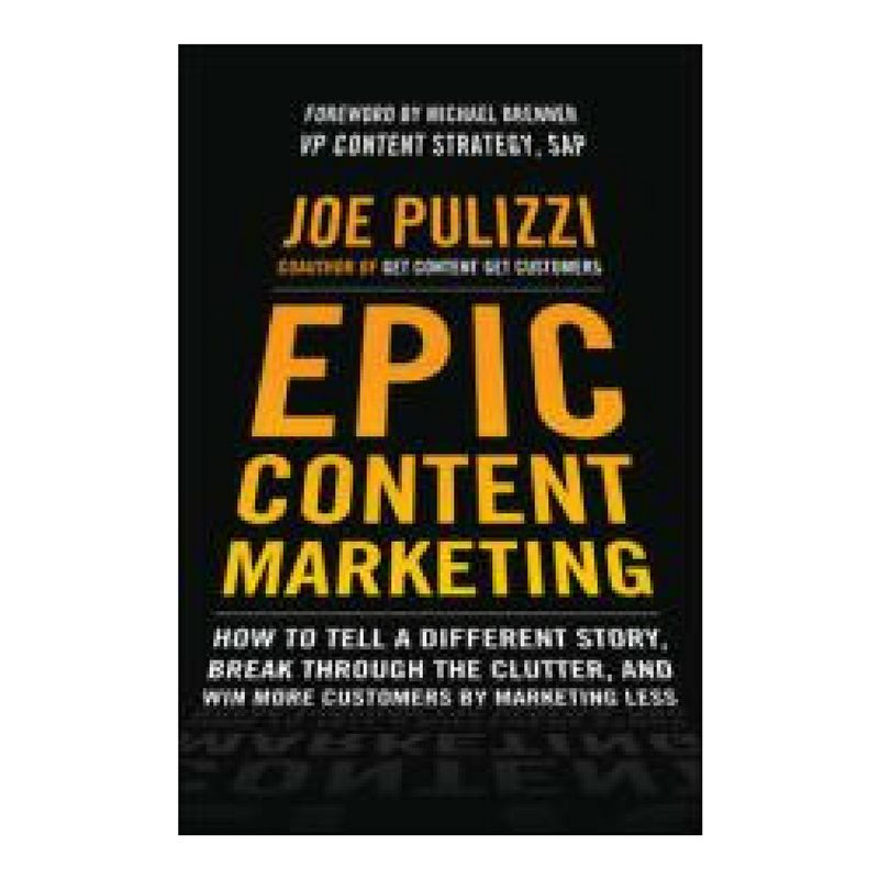 EPIC Content Marketing: Joe Pulizzi